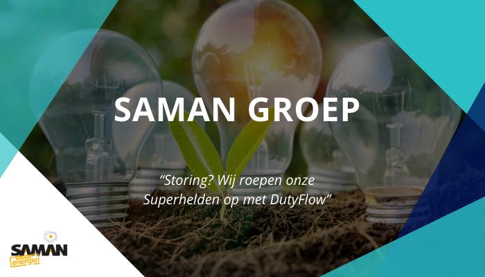 Saman Groep kiest voor hun storingsdienst voor DutyFlow voor het oproepen van hun piketmedewerkers